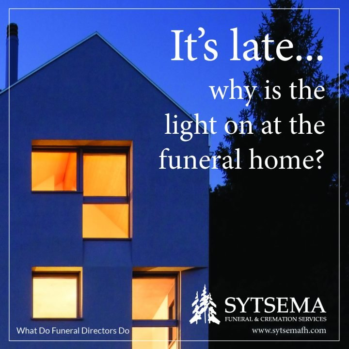 A light on at the funeral home suggests the funeral director is working late.