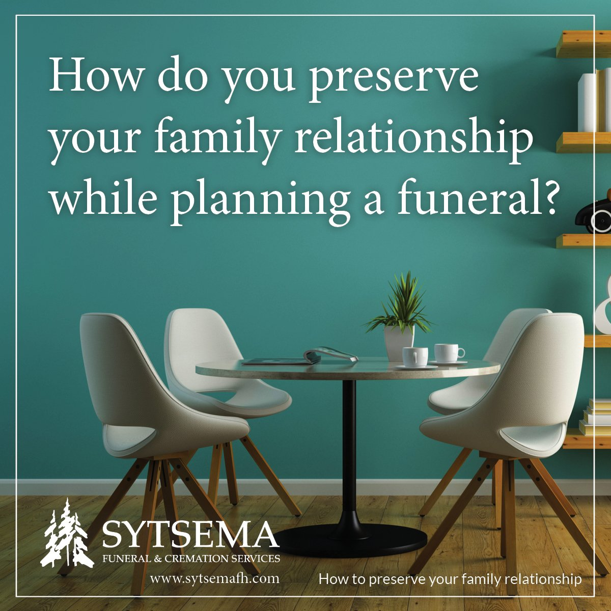 Preserving the Family Relationship while Planning a Funeral